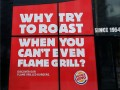 """Burger King """"Why try to roast when you can't even flame grill?"""""""
